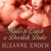 Rules to Catch a Devilish Duke by  Suzanne Enoch audiobook