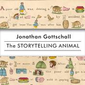 The Storytelling Animal by  Jonathan Gottschall audiobook