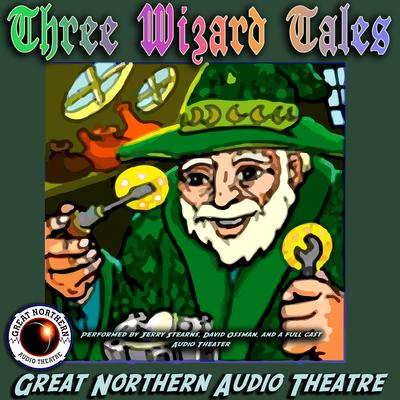 3 Wizard Tales by Jerry Stearns audiobook