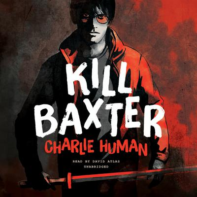 Kill Baxter by Charlie Human audiobook