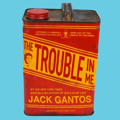 The Trouble in Me by Jack Gantos audiobook