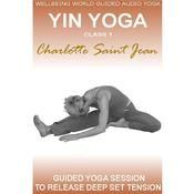 Yin Yoga Class 1 by  Charlotte Saint Jean audiobook