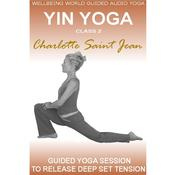Yin Yoga Class 2 by  Charlotte Saint Jean audiobook