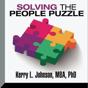 Solving the People Puzzle by  Kerry L. Johnson MBA, PhD audiobook