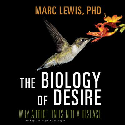 The Biology of Desire by Marc Lewis audiobook