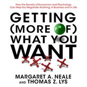 Getting (More of) What You Want by  Margaret A. Neale audiobook