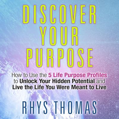 Discover Your Purpose by Rhys Thomas audiobook