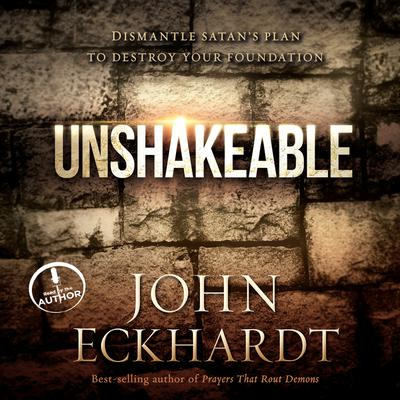 Unshakeable by John Eckhardt audiobook