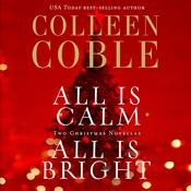 All is Calm, All is Bright by  Colleen Coble audiobook