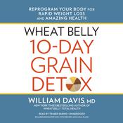 Wheat Belly 10-Day Grain Detox by  William Davis MD audiobook