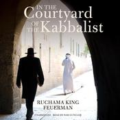In the Courtyard of the Kabbalist by  Ruchama King Feuerman audiobook