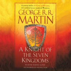 A Knight of the Seven Kingdoms by George R. R. Martin audiobook