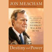 Destiny and Power by  Jon Meacham audiobook