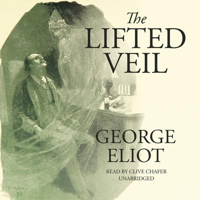 The Lifted Veil by George Eliot audiobook