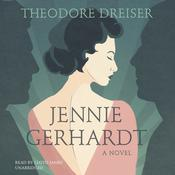 Jennie Gerhardt by  Theodore Dreiser audiobook