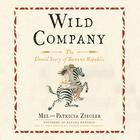 Wild Company by Mel Ziegler, Patricia Ziegler