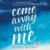 Come Away With Me by  Karma Brown audiobook