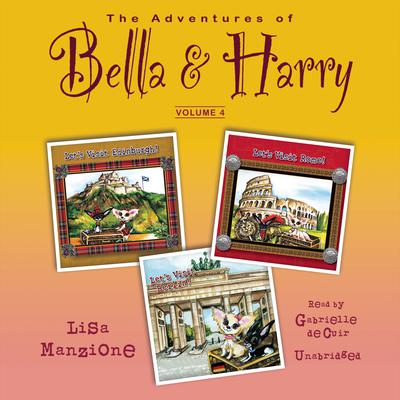 The Adventures of Bella & Harry, Vol. 4 by Lisa Manzione audiobook