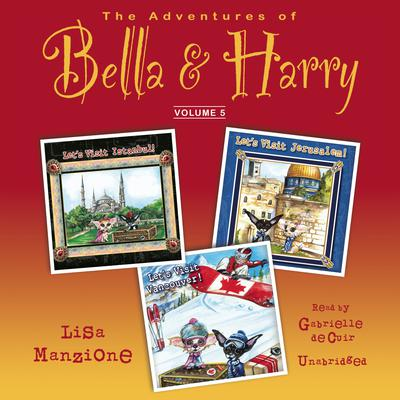 The Adventures of Bella & Harry, Vol. 5 by Lisa Manzione audiobook