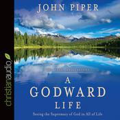 A Godward Life by  John Piper audiobook