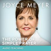 The Power of Simple Prayer by  Joyce Meyer audiobook