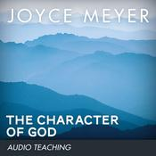 The Character of God by  Joyce Meyer audiobook