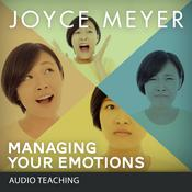Managing Your Emotions by  Joyce Meyer audiobook