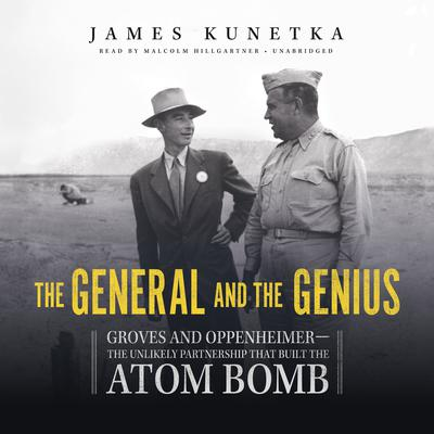 The General and the Genius by James  Kunetka audiobook