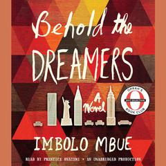 Behold the Dreamers by Imbolo Mbue audiobook