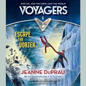 Voyagers: Escape the Vortex (Book 5) by  Jeanne DuPrau audiobook