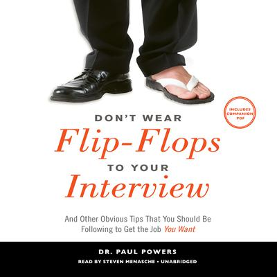 Don't Wear Flip-Flops to Your Interview by Paul Powers audiobook