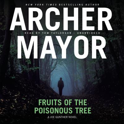 Fruits of the Poisonous Tree by Archer Mayor audiobook