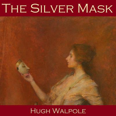 The Silver Mask by Hugh Walpole audiobook
