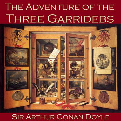 The Adventure of the Three Garridebs by Arthur Conan Doyle audiobook