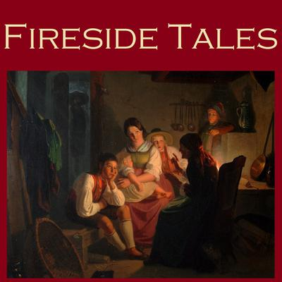Fireside Tales by various authors audiobook