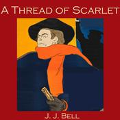 A Thread of Scarlet by  J. J. Bell audiobook