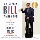 Whisperin' Bill Anderson by Bill Anderson