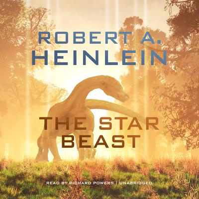 The Star Beast by Robert A. Heinlein audiobook