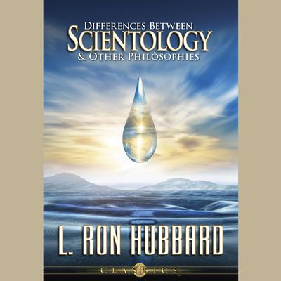 Differences Between Scientology and Other Philosophies by L. Ron Hubbard audiobook