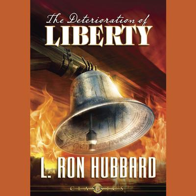 The Deterioration of Liberty by L. Ron Hubbard audiobook