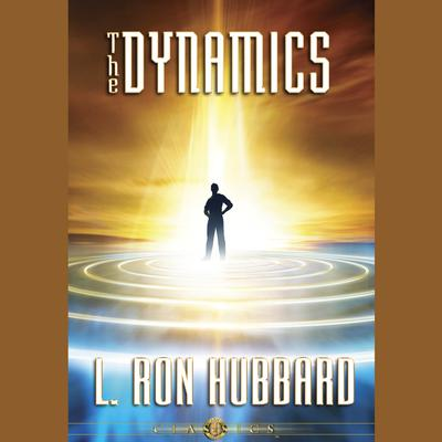The Dynamics by L. Ron Hubbard audiobook