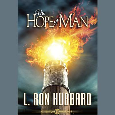 The Hope of Man by L. Ron Hubbard audiobook