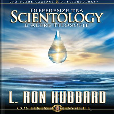 Differenze Tra Scientology e Altre Filosofie by L. Ron Hubbard audiobook