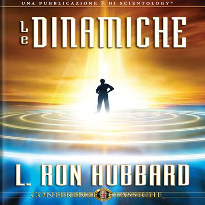 Le Dinamiche by L. Ron Hubbard audiobook