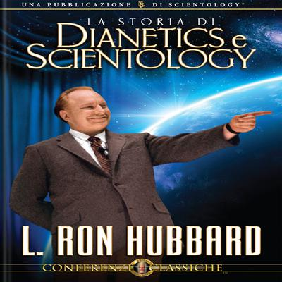 La Storia di Dianetics e Scientology by L. Ron Hubbard audiobook