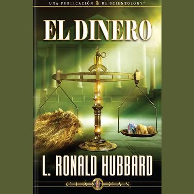 El Dinero by L. Ron Hubbard audiobook