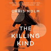 The Killing Kind by  Chris Holm audiobook