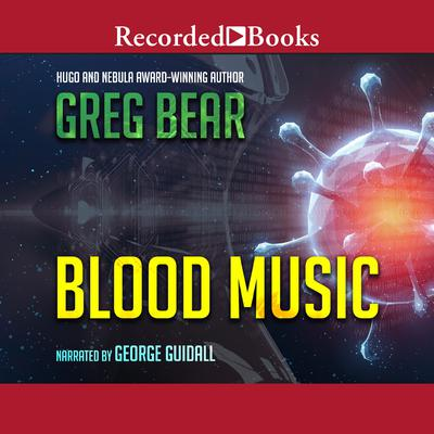Blood Music by Greg Bear audiobook