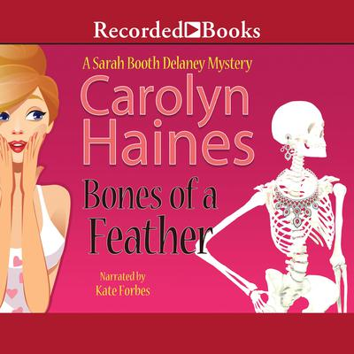 Bones of a Feather by Carolyn Haines audiobook