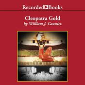 Cleopatra Gold by  William J. Caunitz audiobook